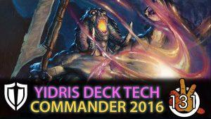 Yidris, Maelstrom Wielder – Entropic Uprising C16 Deck Tech   #131