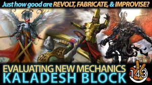 Evaluating New Mechanics – Kaladesh Block | #143