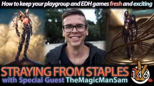 Straying From Staples with TheMagicManSam | #146