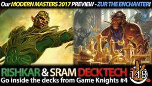 MODERN MASTERS 2017 PREVIEW, Rishkar & Sram Game Knights Deck Tech | #148
