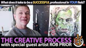 The Creative Process w/ Rob Prior (Live Painting!) | #149