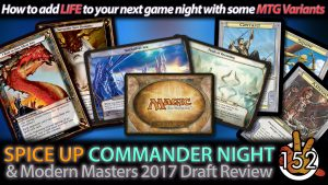 Spice up your Commander Night! / Modern Masters 2017 Draft | #152