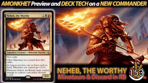 Amonkhet Preview: Neheb, the Worthy & Deck Tech | #153