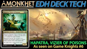 Hapatra, Vizier of Poisons Deck Tech (from Game Knights #6) | #154