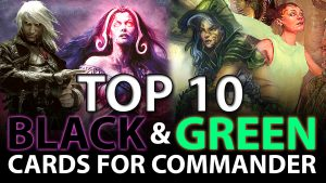 Top 10 Black and Green Cards in EDH – Revisited | #159