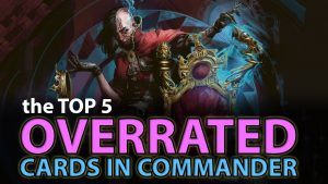 Top 5 OVERRATED Cards in Commander | #161