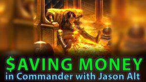 Saving Money in Commander with Jason Alt | #162