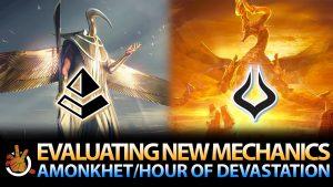 Evaluating New Mechanics: Amonkhet / Hour of Devastation | #168