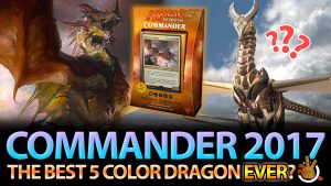 The Best 5 Color Dragon EVER? CMDR 2017 Dragon Deck Review | #174