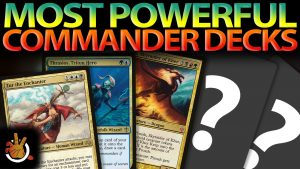 The Most Powerful Commander Decks | #187